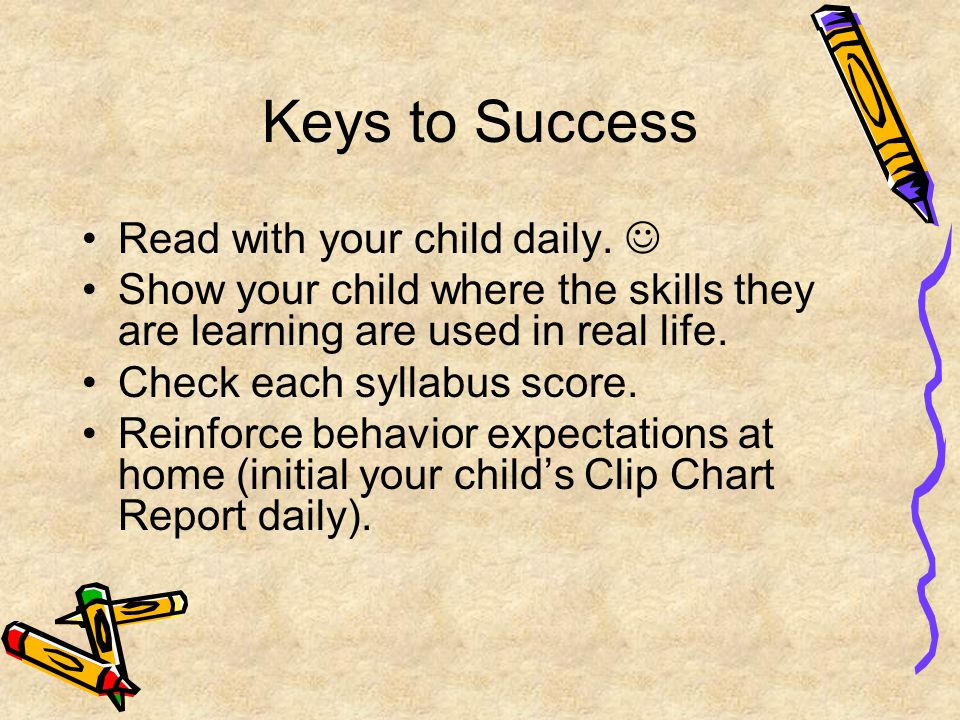 Keys to Success Read with your child daily.