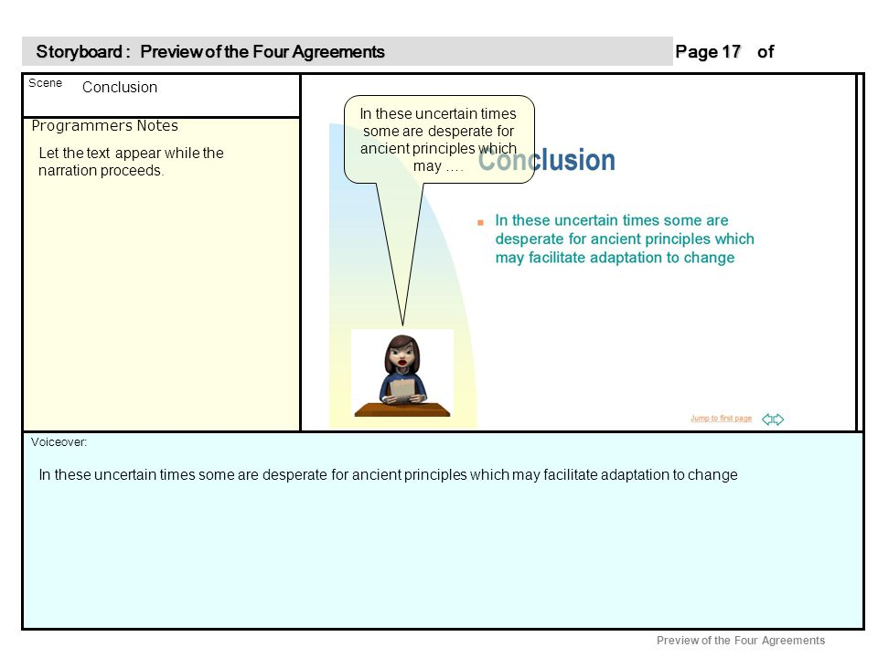 Programmers Notes Page of 17 17 Scene Voiceover: Storyboard : Preview of the Four Agreements Storyboard : Preview of the Four Agreements Preview of the Four Agreements In these uncertain times some are desperate for ancient principles which may ….
