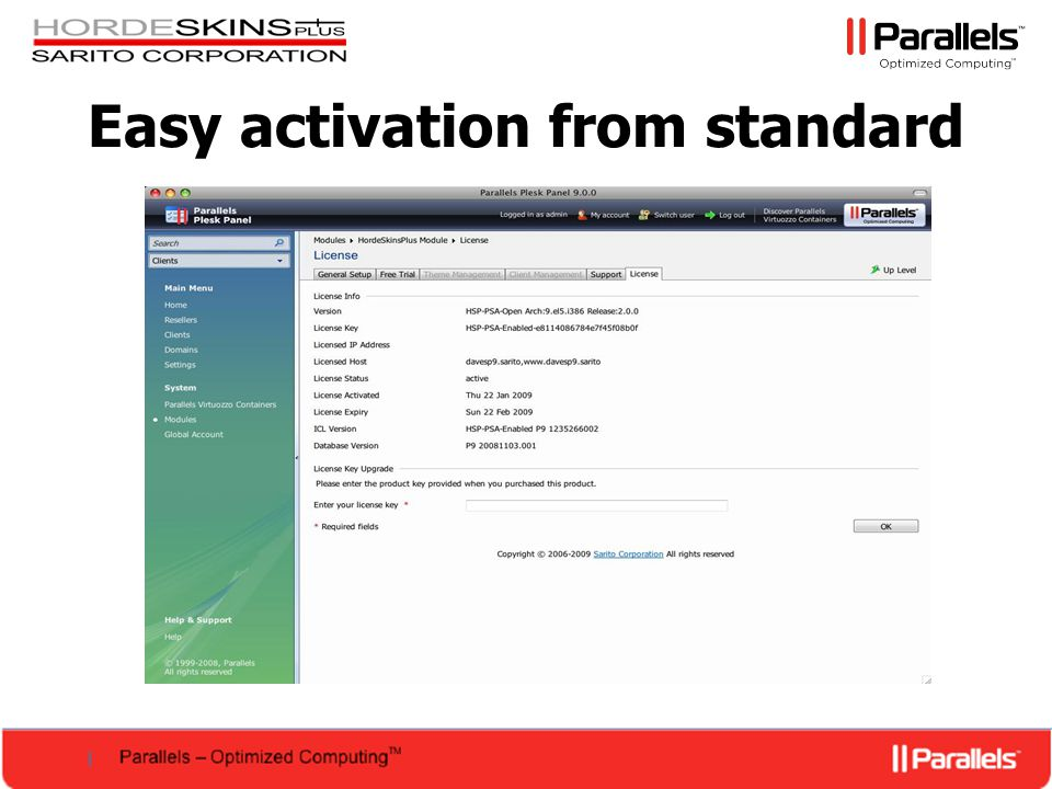 Easy activation from standard Single click upgrade from Plesk Control Panel