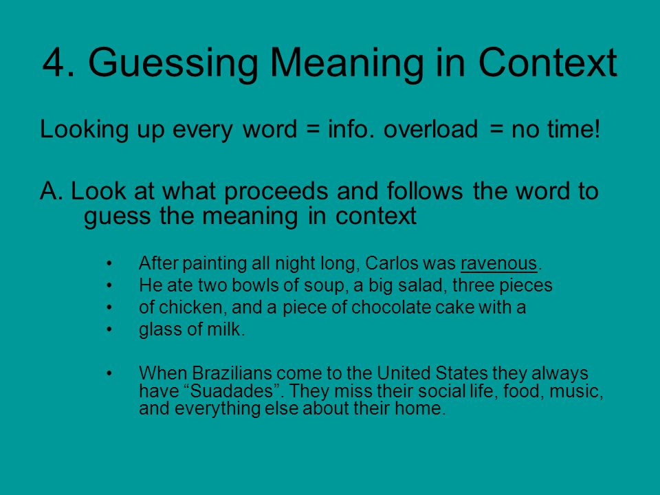 4. Guessing Meaning in Context Looking up every word = info.