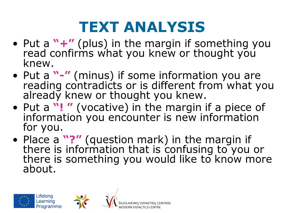 "TEXT ANALYSIS Put a ""+"" (plus) in the margin if something you read confirms what you knew or thought you knew. Put a ""-"" (minus) if some information y"