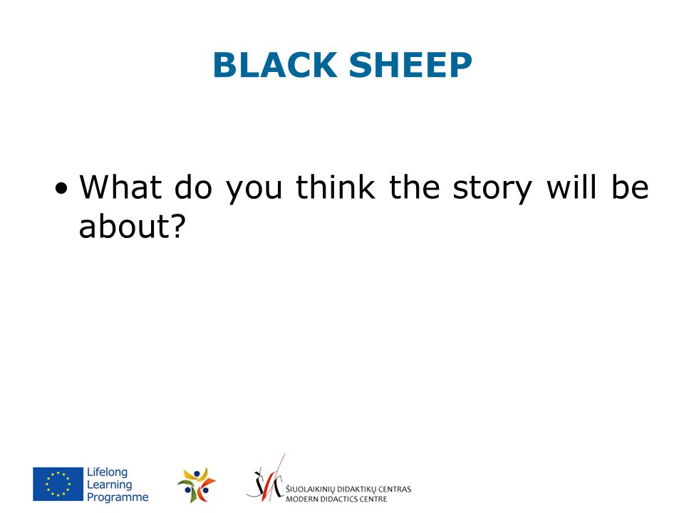 BLACK SHEEP What do you think the story will be about?