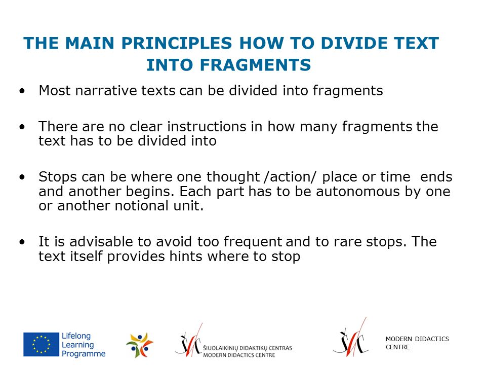 THE MAIN PRINCIPLES HOW TO DIVIDE TEXT INTO FRAGMENTS Most narrative texts can be divided into fragments There are no clear instructions in how many f