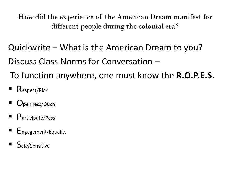 How did the experience of the American Dream manifest for different people during the colonial era.