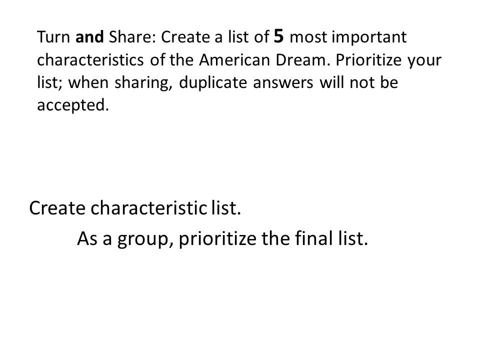 Create characteristic list. As a group, prioritize the final list.