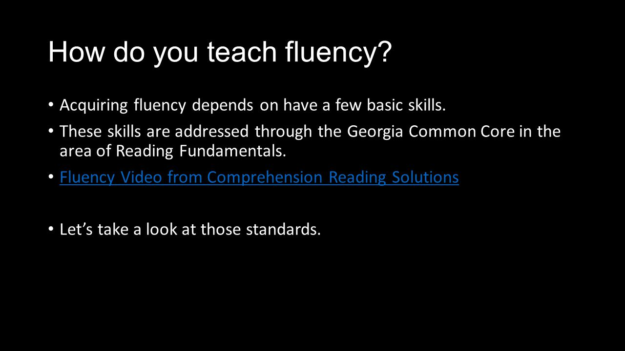 How do you teach fluency. Acquiring fluency depends on have a few basic skills.