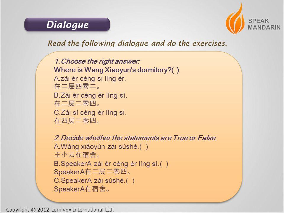 Copyright © 2012 Lumivox International Ltd.Read the following dialogue and do the exercises.