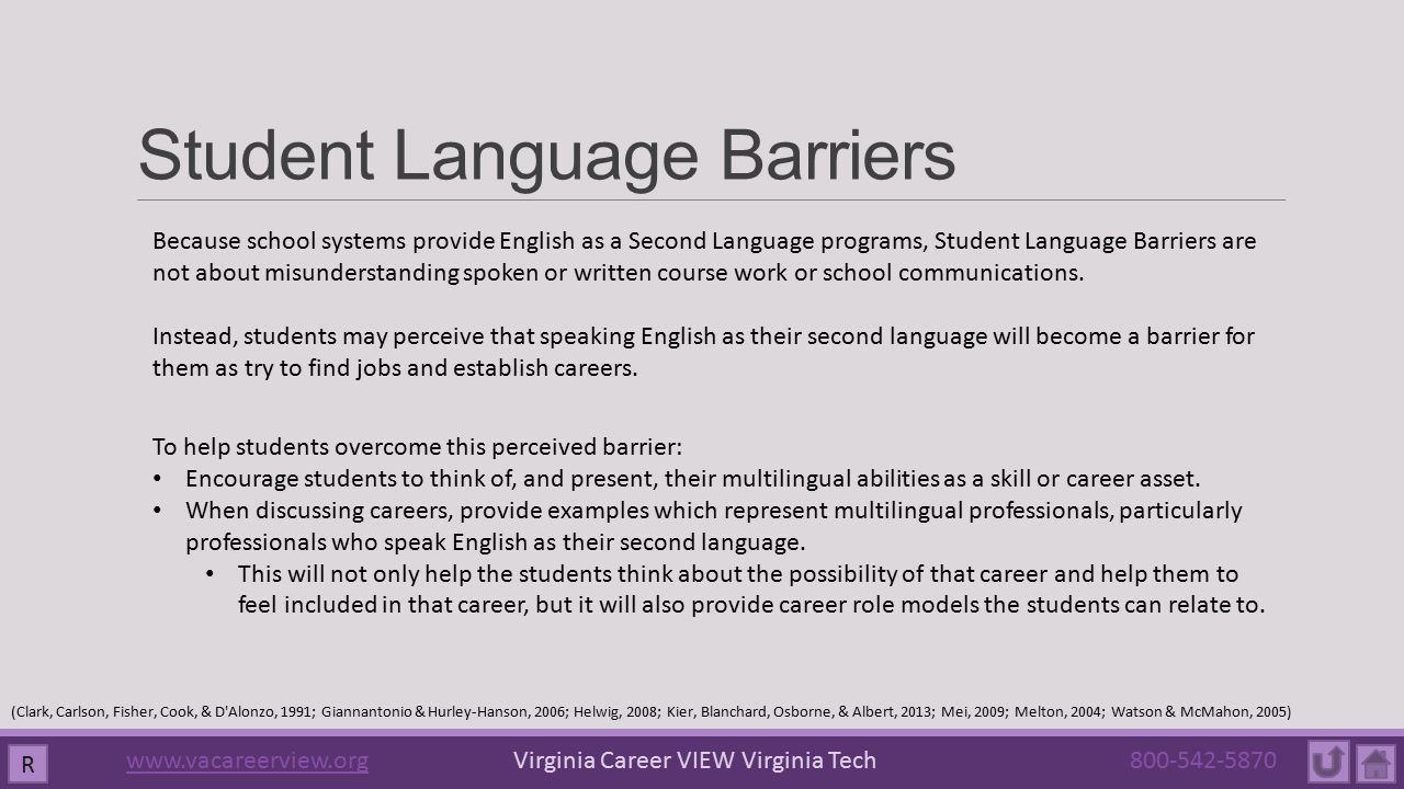 Student Language Barriers Because school systems provide English as a Second Language programs, Student Language Barriers are not about misunderstanding spoken or written course work or school communications.
