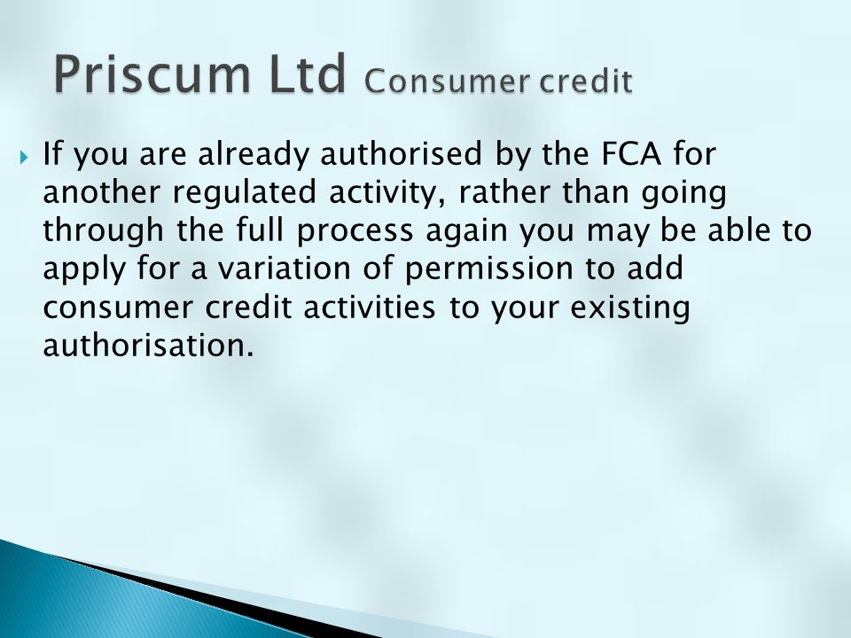  If you are a principal for appointed representatives, you can continue this arrangement for consumer credit.
