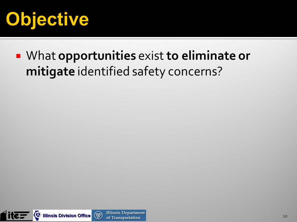  What opportunities exist to eliminate or mitigate identified safety concerns 10