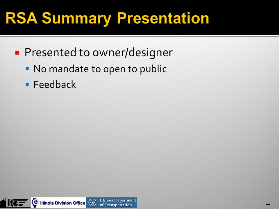  Presented to owner/designer  No mandate to open to public  Feedback 21