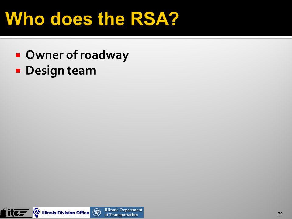 30  Owner of roadway  Design team