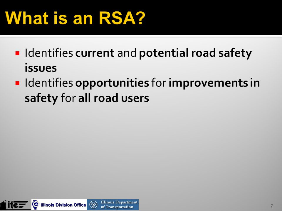  Identifies current and potential road safety issues  Identifies opportunities for improvements in safety for all road users 7