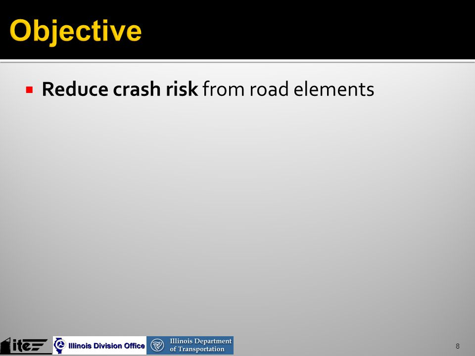  Reduce crash risk from road elements 8