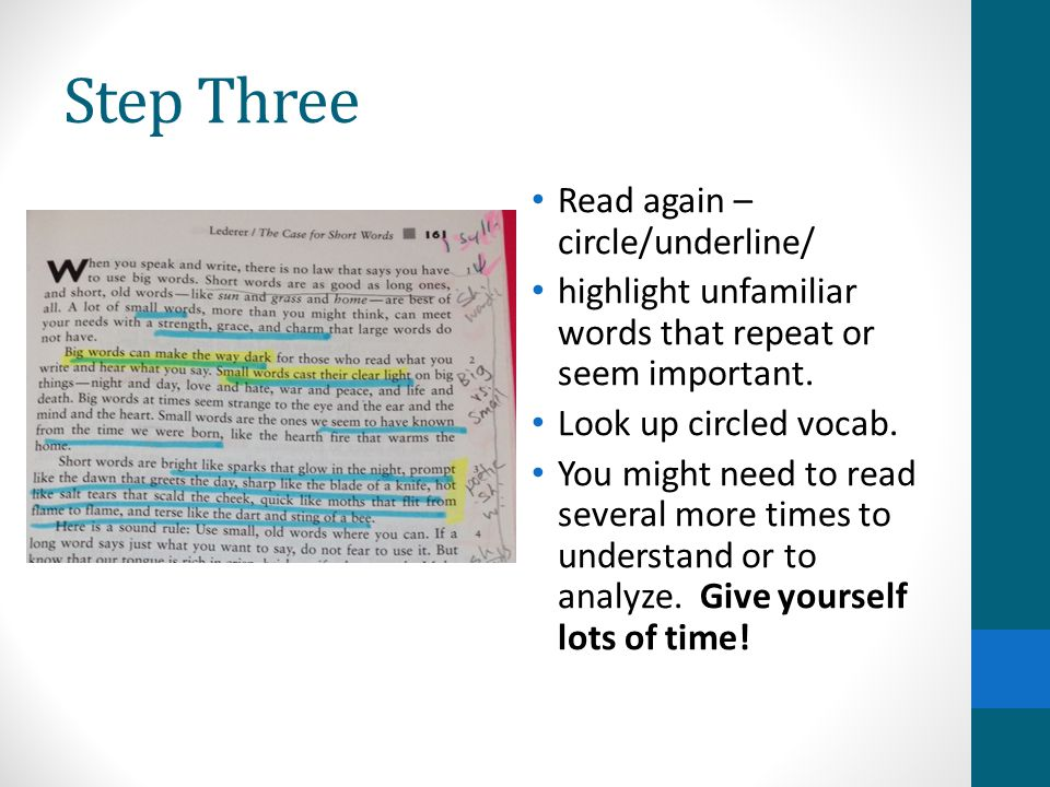 Step Three Read again – circle/underline/ highlight unfamiliar words that repeat or seem important.