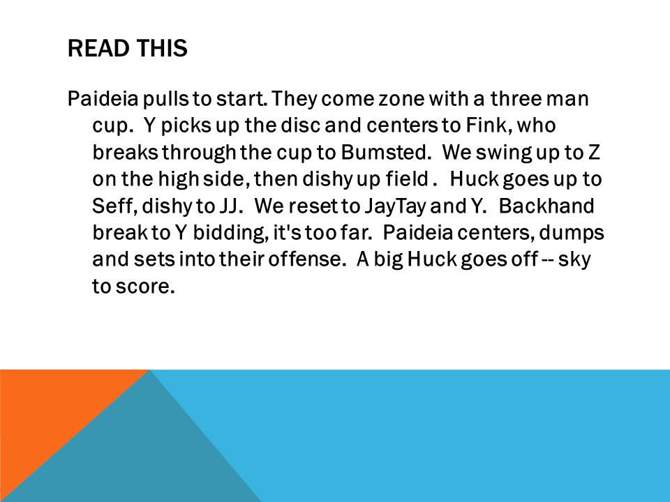 READ THIS Paideia pulls to start. They come zone with a three man cup.