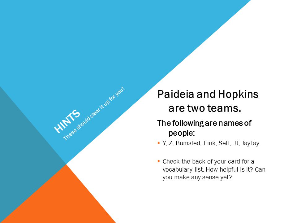HINTS Paideia and Hopkins are two teams.