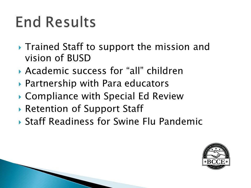 """ Trained Staff to support the mission and vision of BUSD  Academic success for """"all"""" children  Partnership with Para educators  Compliance with Sp"""