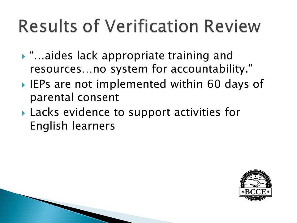 """ """"…aides lack appropriate training and resources…no system for accountability.""""  IEPs are not implemented within 60 days of parental consent  Lacks"""