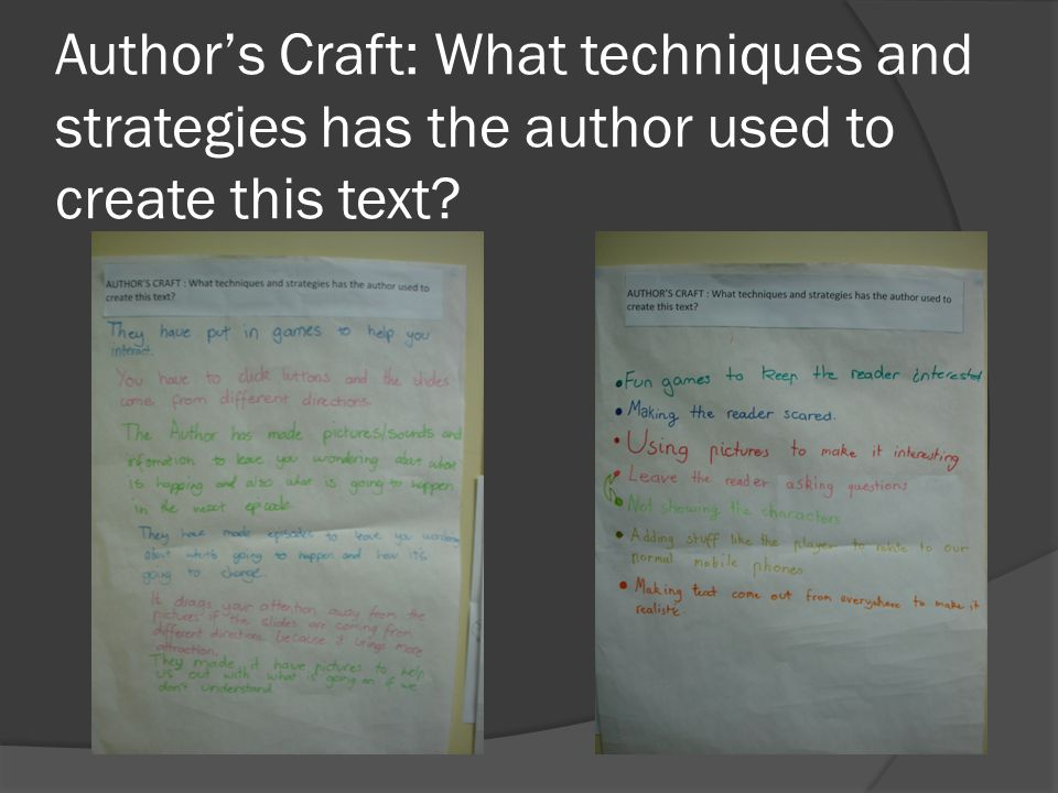 Author's Craft: What techniques and strategies has the author used to create this text