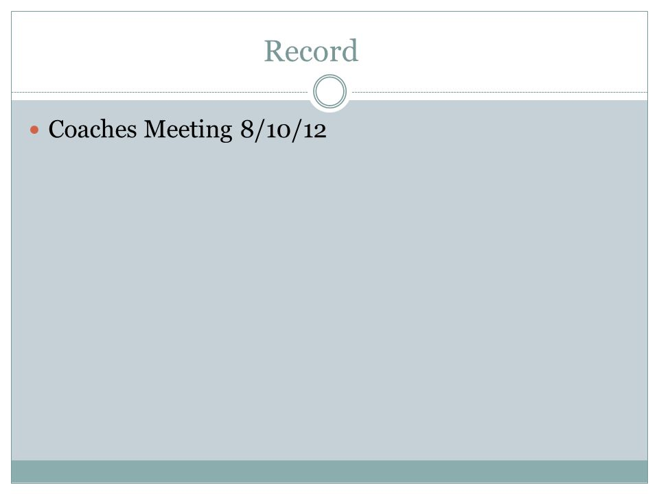 Record Coaches Meeting 8/10/12