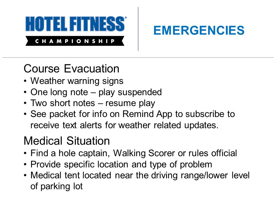 Course Evacuation Weather warning signs One long note – play suspended Two short notes – resume play See packet for info on Remind App to subscribe to receive text alerts for weather related updates.
