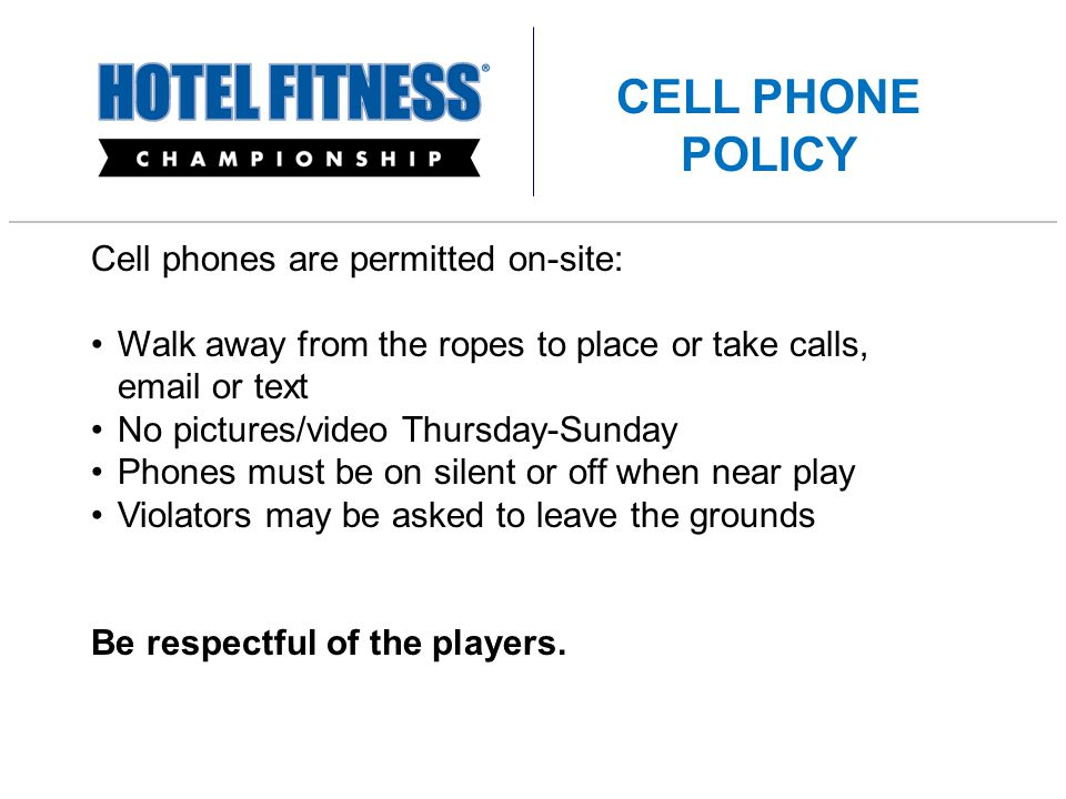 Cell phones are permitted on-site: Walk away from the ropes to place or take calls, email or text No pictures/video Thursday-Sunday Phones must be on silent or off when near play Violators may be asked to leave the grounds Be respectful of the players.