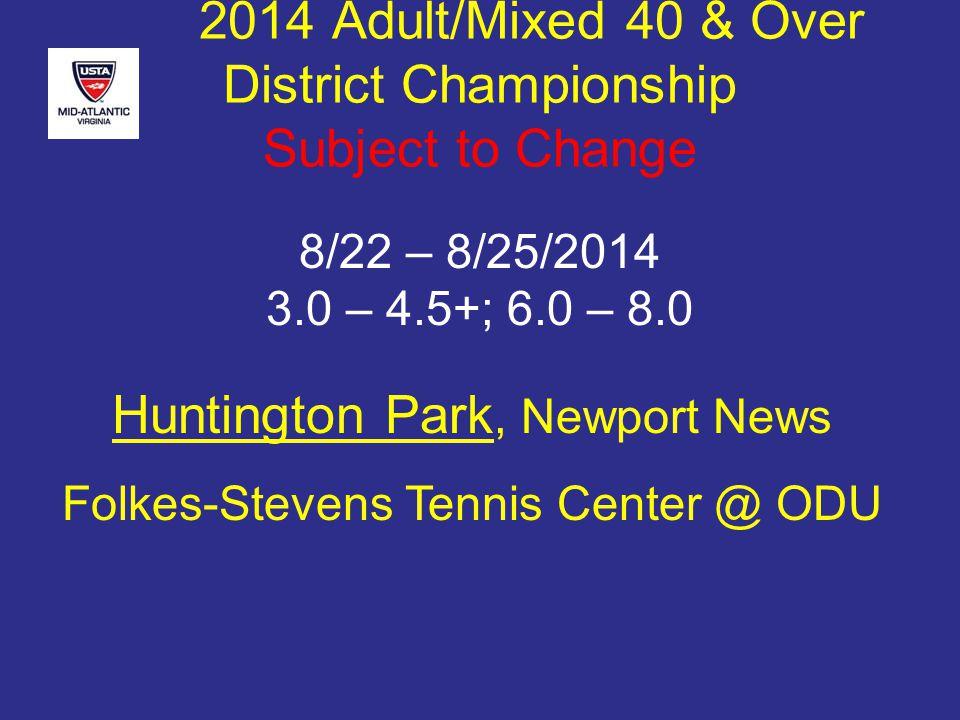 2014 Adult/Mixed 40 & Over District Championship Playoffs 3.5 Men A & B Both Flight Winners Advance