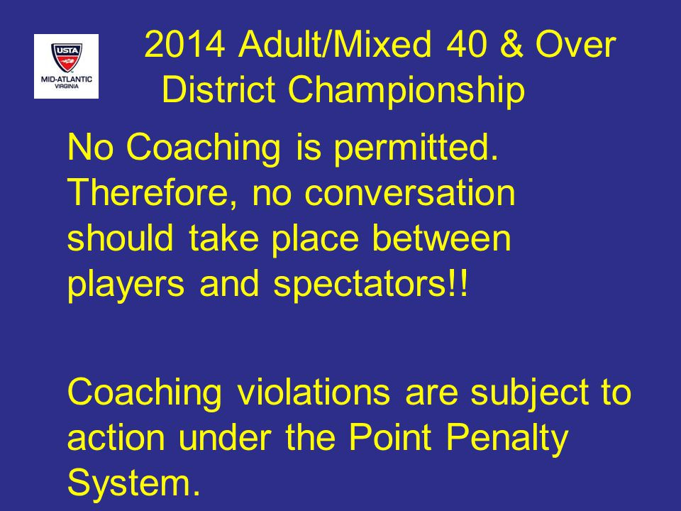 2014 Adult/Mixed 40 & Over District Championship No Coaching is permitted.