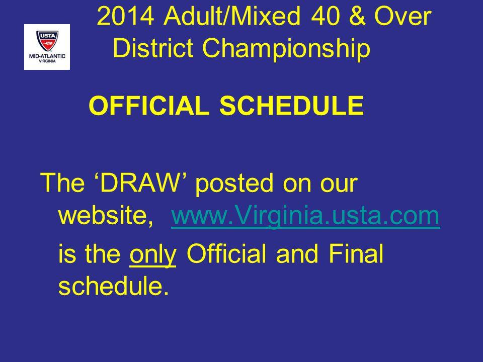 2014 Adult/Mixed 40 & Over District Championship Playoffs 3.0 Women A & B Both Flight Winners Advance
