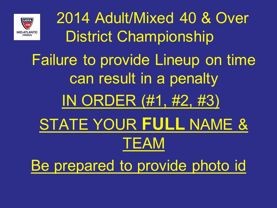 2014 Adult/Mixed 40 & Over District Championship Playoffs 3.0 Men Top 2 teams advance