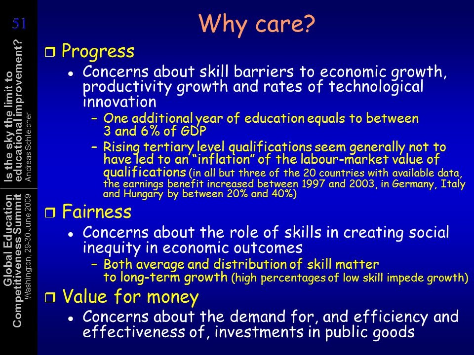Global Education Competitiveness Summit Washington, 29-30 June 2009 Is the sky the limit to educational improvement? Andreas Schleicher Why care? r Pr