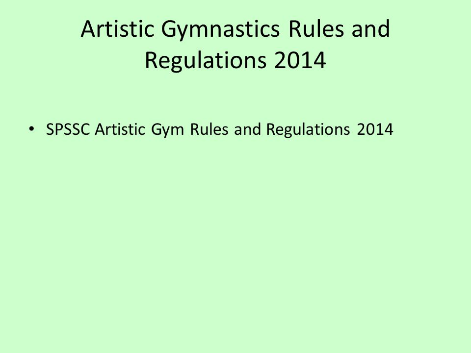 Artistic Gymnastics Rules and Regulations 2014 SPSSC Artistic Gym Rules and Regulations 2014
