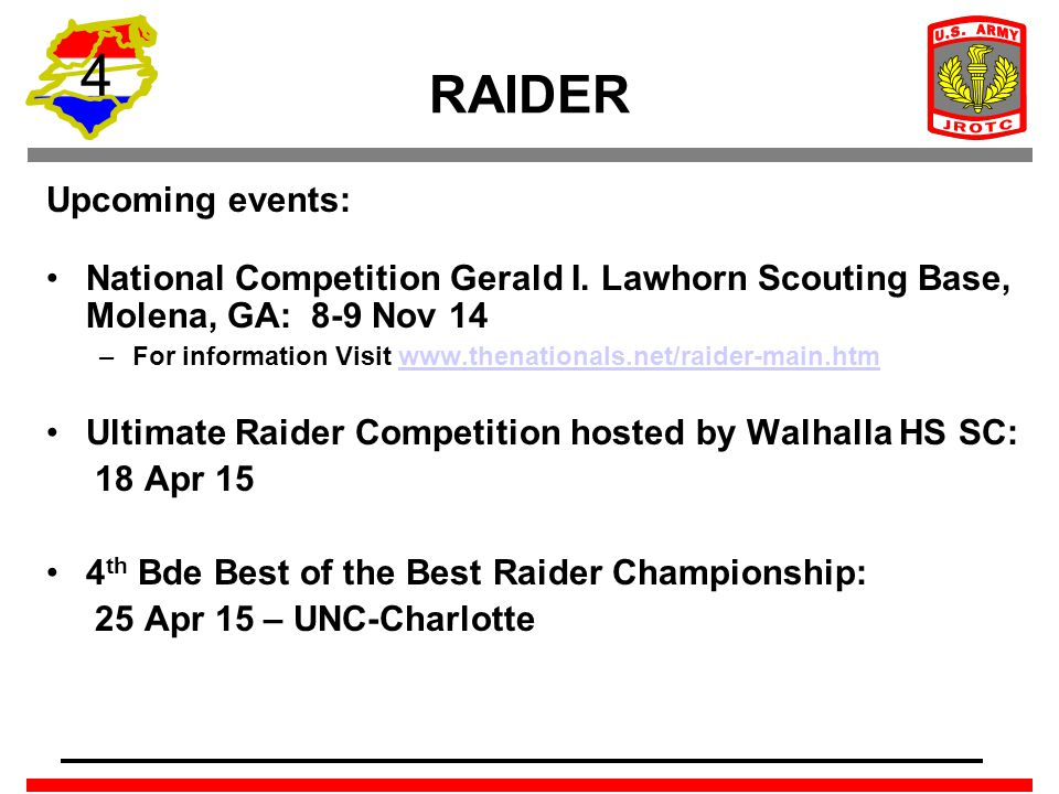 4 RAIDER Upcoming events: National Competition Gerald I. Lawhorn Scouting Base, Molena, GA: 8-9 Nov 14 –For information Visit www.thenationals.net/rai