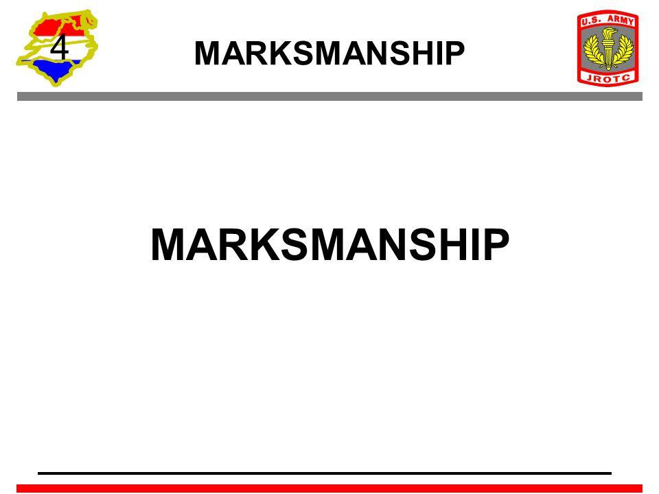 4 MARKSMANSHIP