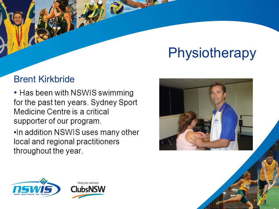 Brent Kirkbride Has been with NSWIS swimming for the past ten years.