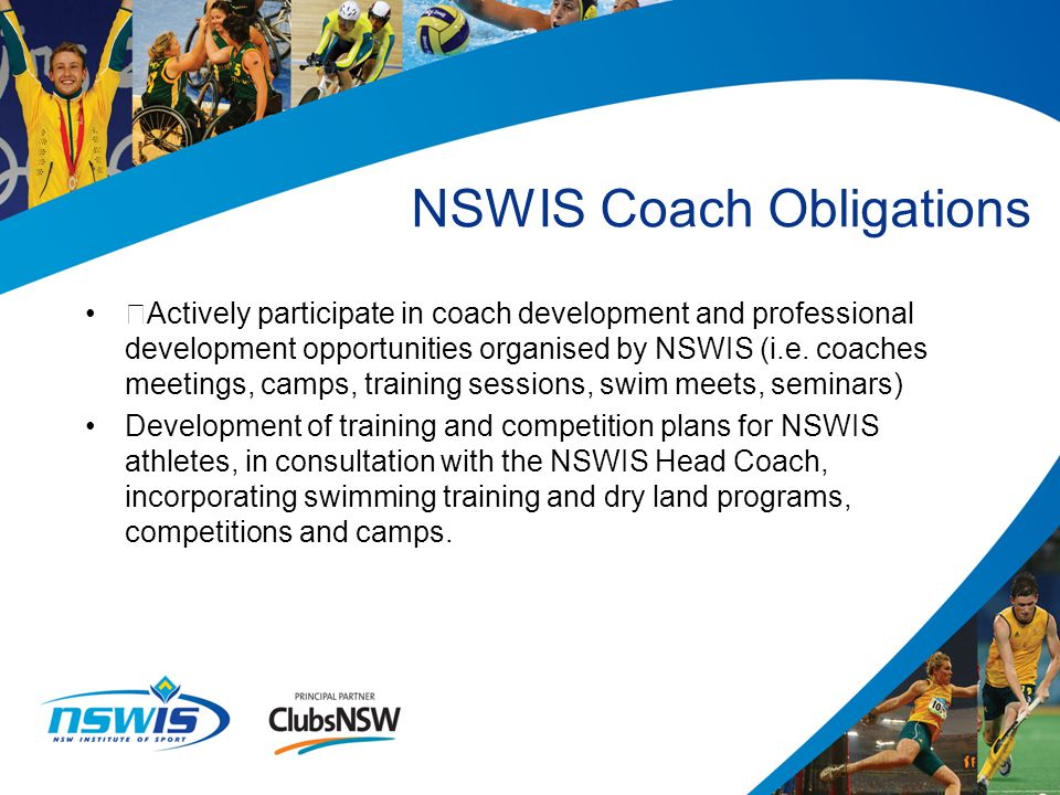 ŸActively participate in coach development and professional development opportunities organised by NSWIS (i.e.