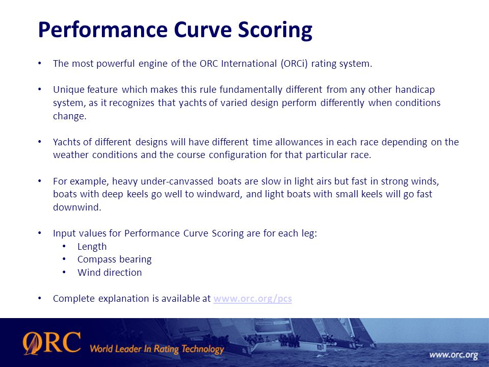Performance Curve Scoring The most powerful engine of the ORC International (ORCi) rating system.