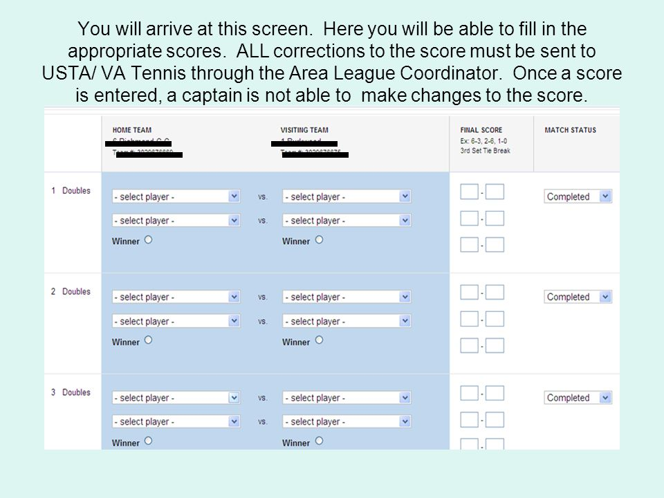 You will arrive at this screen. Here you will be able to fill in the appropriate scores.