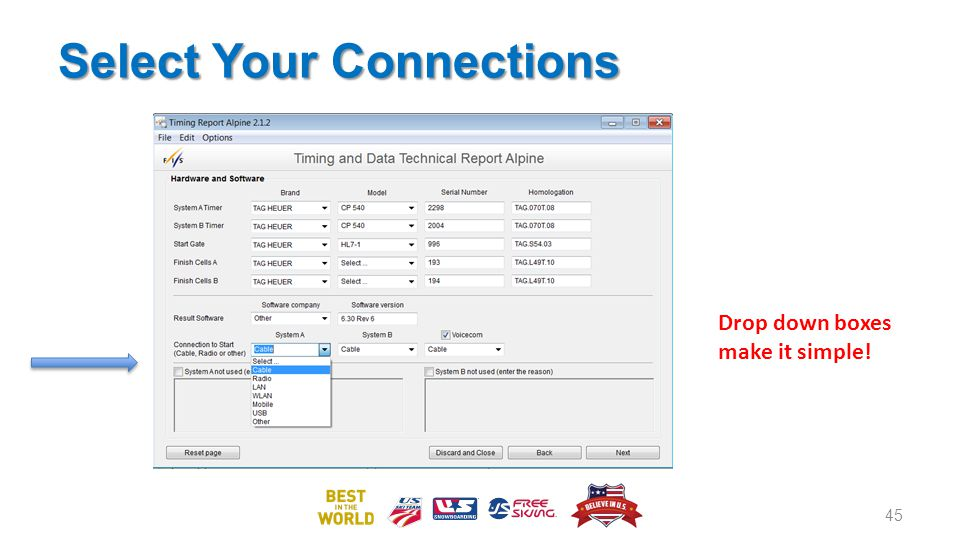 Select Your Connections 45 Drop down boxes make it simple!
