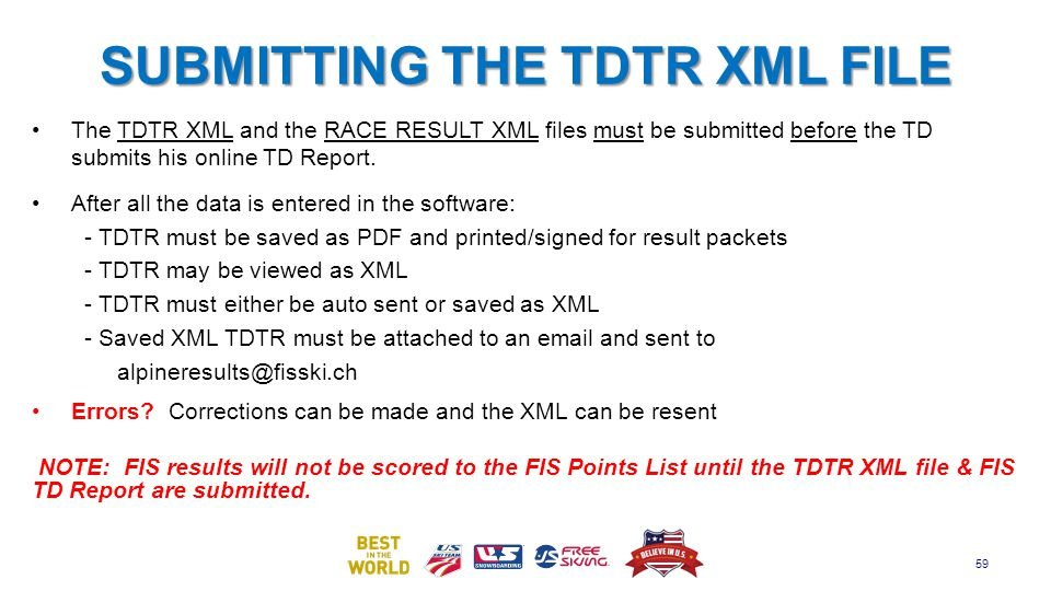 SUBMITTING THE TDTR XML FILE The TDTR XML and the RACE RESULT XML files must be submitted before the TD submits his online TD Report.