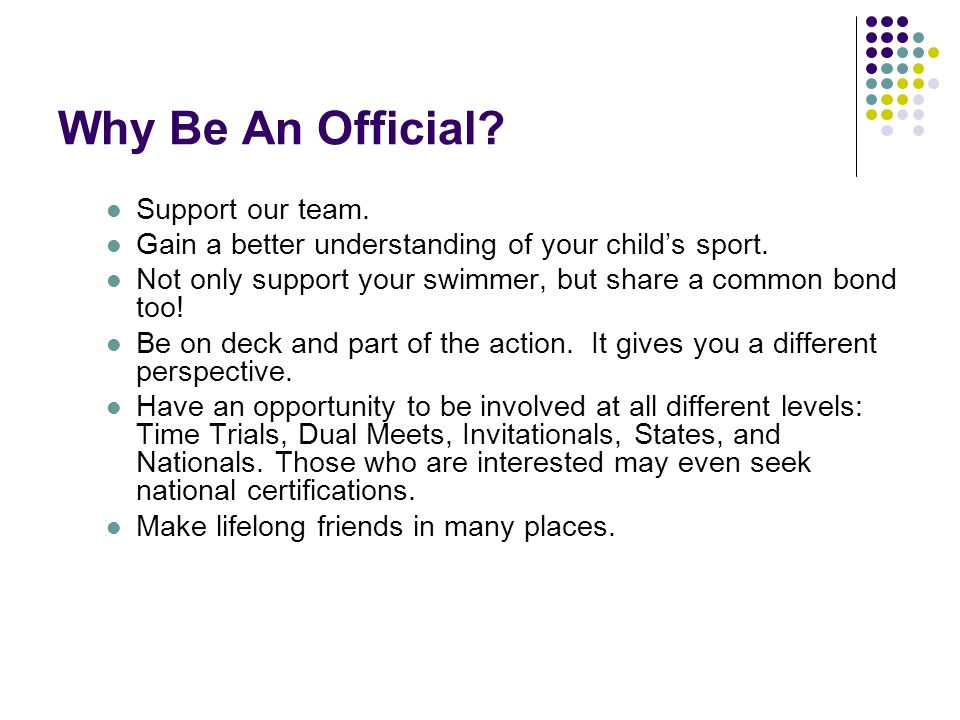 Why Be An Official. Support our team. Gain a better understanding of your child's sport.