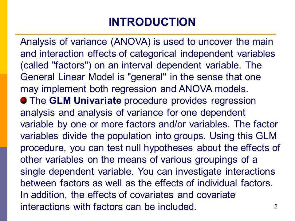 13 GLM Univariate, two-way ANOVA Leave default Full Factorial model in dialog box Univariate: Model, i.e.