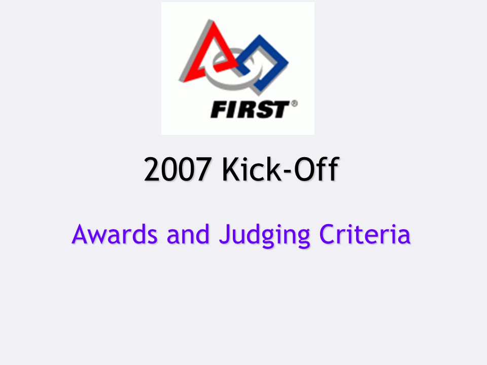 2007 Kick-Off Awards and Judging Criteria