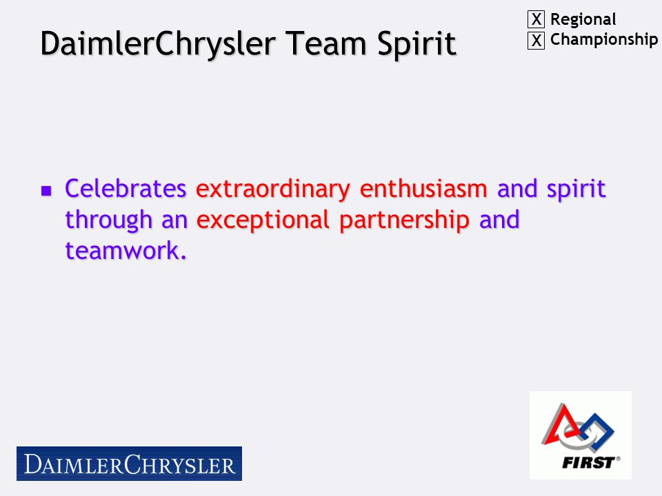 DaimlerChrysler Team Spirit Celebrates extraordinary enthusiasm and spirit through an exceptional partnership and teamwork.