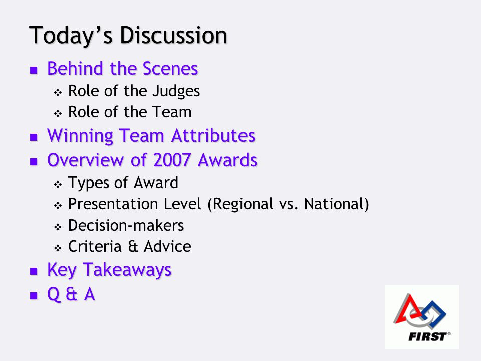 Today's Discussion Behind the Scenes Behind the Scenes  Role of the Judges  Role of the Team Winning Team Attributes Winning Team Attributes Overvie