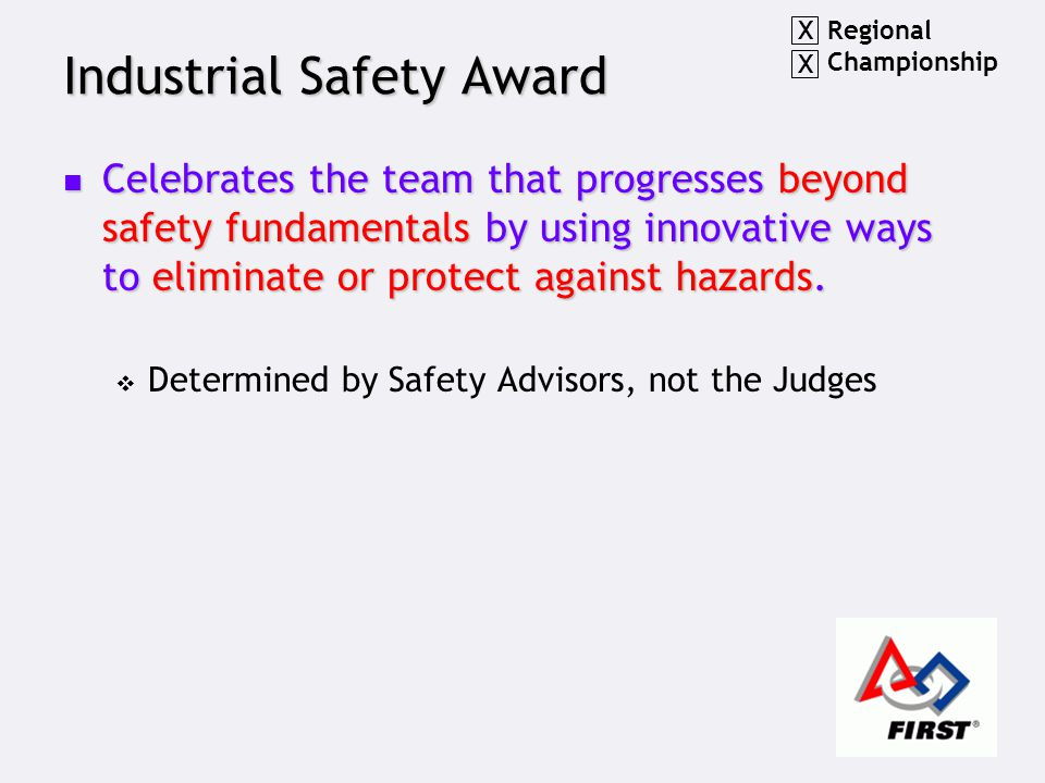 Industrial Safety Award Celebrates the team that progresses beyond safety fundamentals by using innovative ways to eliminate or protect against hazard