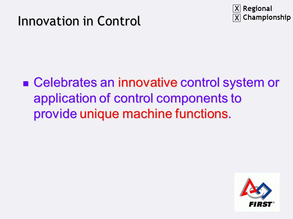 Innovation in Control Celebrates an innovative control system or application of control components to provide unique machine functions.