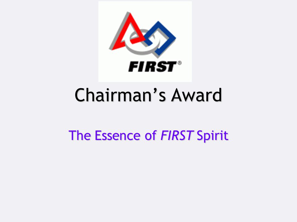 Chairman's Award The Essence of FIRST Spirit