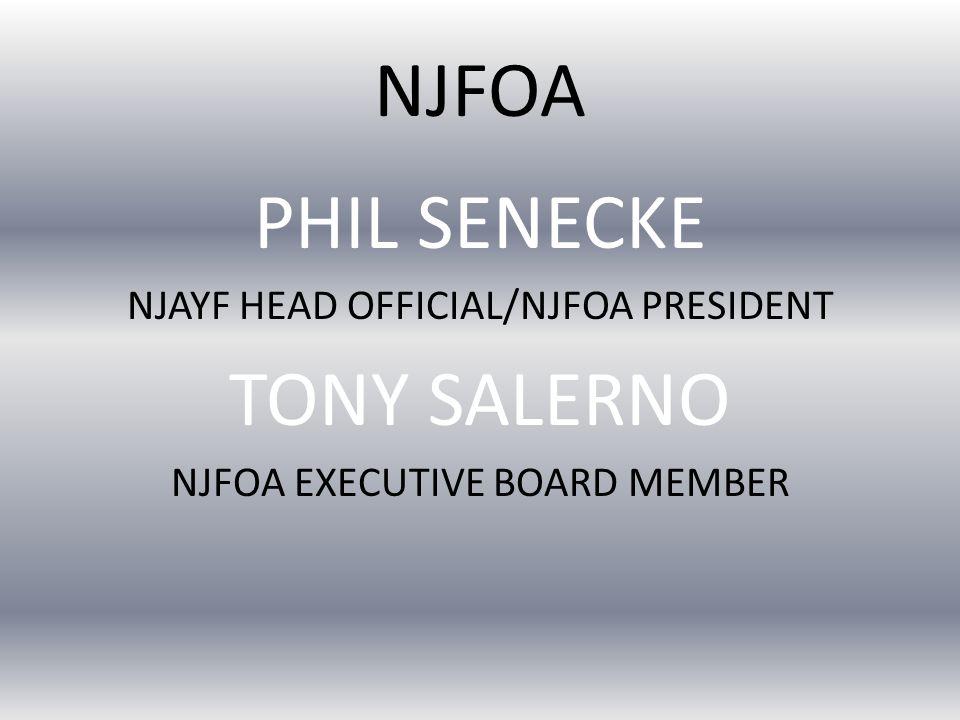 NJFOA PHIL SENECKE NJAYF HEAD OFFICIAL/NJFOA PRESIDENT TONY SALERNO NJFOA EXECUTIVE BOARD MEMBER
